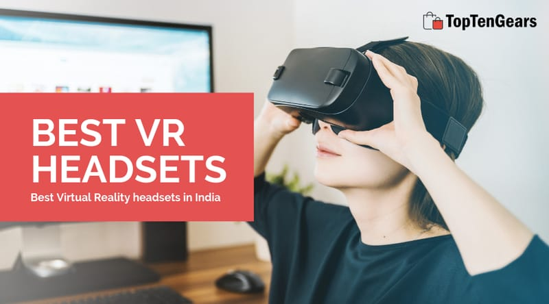 Top 5 Best VR Headset In India 2019