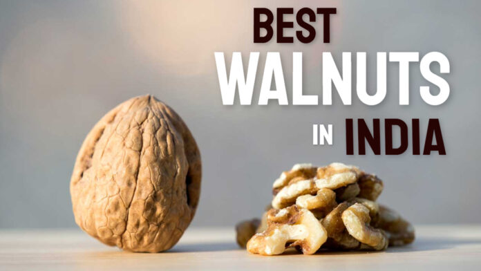 best walnuts in india
